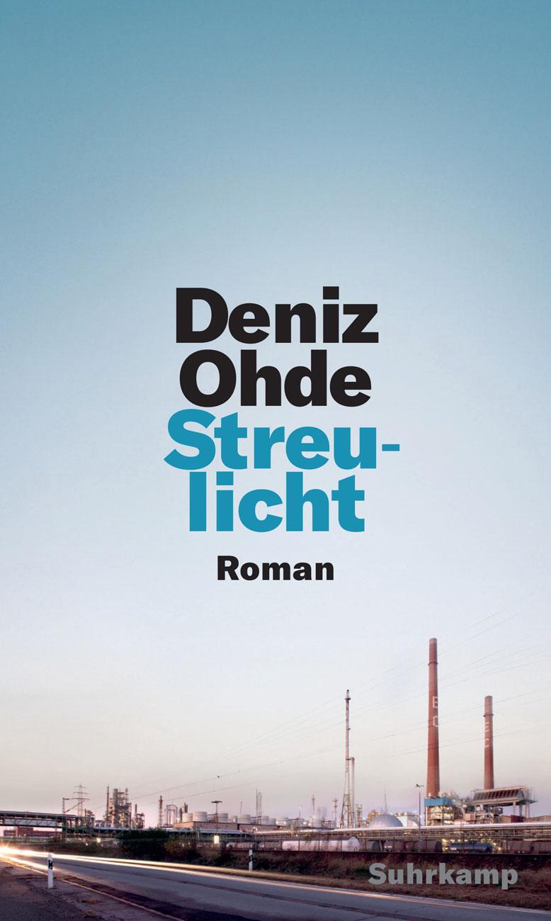 """Über """"Streulicht"""" von Deniz Ohde"""