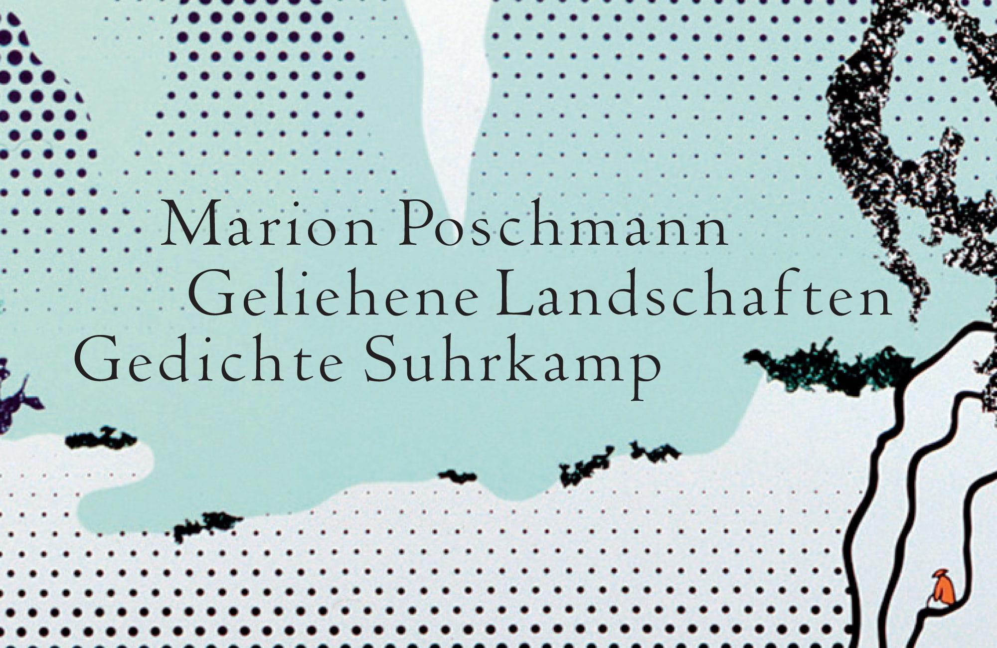 """Über """"Geliehene Landschaften"""" von Marion Poschmann"""
