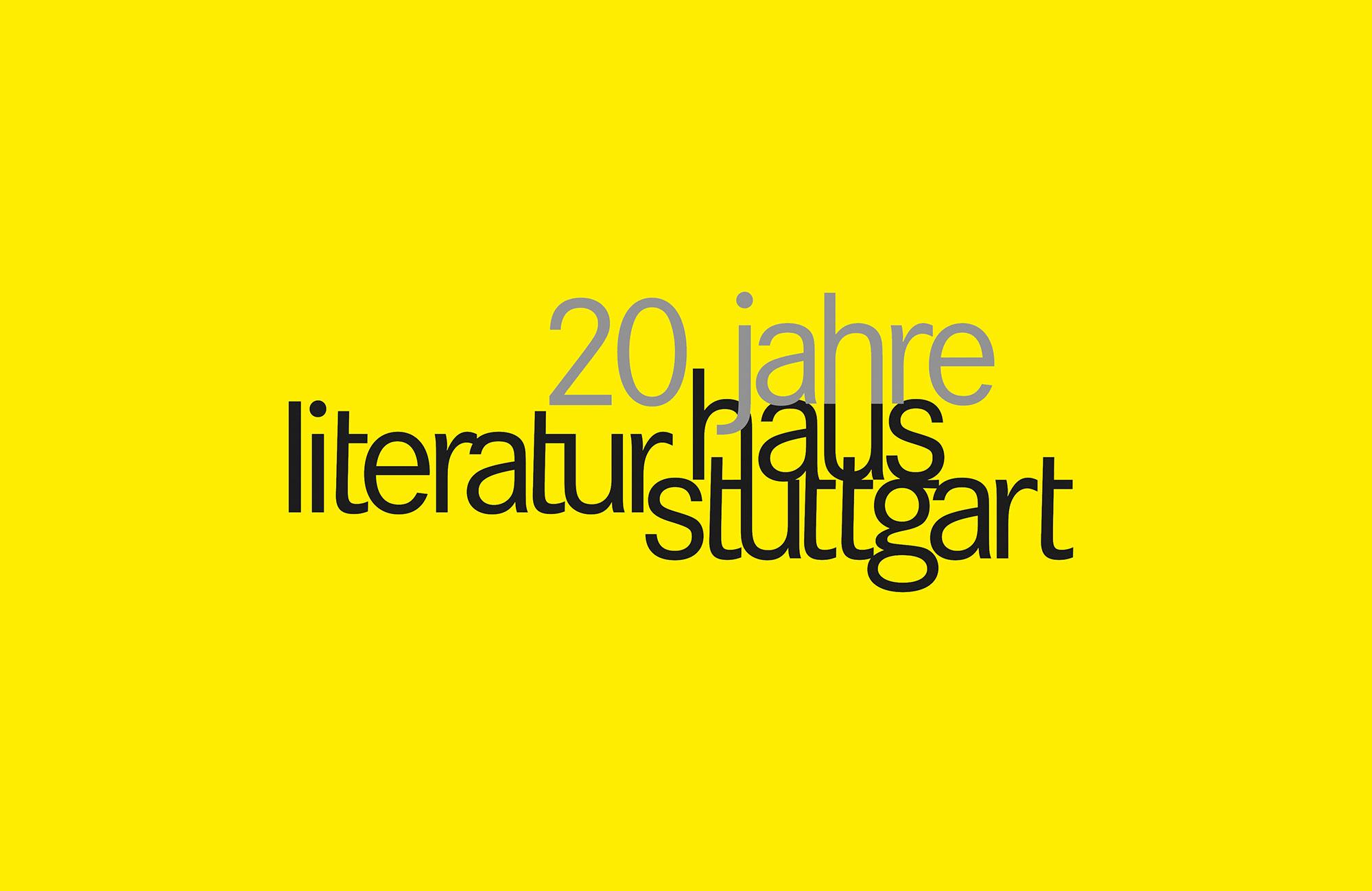 20 Jahre - Das Literaturhaus Stuttgart feiert