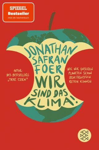 Über »Wir sind das Klima« von Jonathan Safran Foer