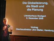 Jörn Walter: Die Globalisierung, die Stadt und die Planung <br/>(c) Heiner Wittmann